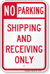 Shipping And Receiving Only No Parking Sign