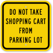 Don't Take Shopping Cart From Parking Lot Sign