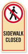 Sidewalk Closed Rounded Top Sign