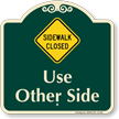 Sidewalk Closed, Use Other Side Signature Sign