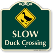 Slow, Duck Crossing Signature Sign