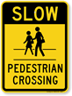 Slow Pedestrian Crossing (with graphic) Pedestrian Sign