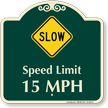 Slow, Speed Limit 15 MPH Signature Sign
