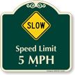 Slow, Speed Limit 5 MPH Signature Sign