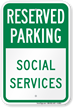 Social Services Reserved Parking Sign