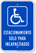 Spanish Parking Only For Disabled Sign with Symbol