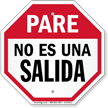 Pare No Es Una Salida, Spanish Stop Sign