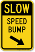 Speed Bump Diagonally Right Arrow Slow Sign