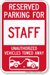 Reserved Parking For Staff Vehicles Tow Away Sign