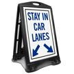 Stay in Car Lanes Portable Sidewalk Sign