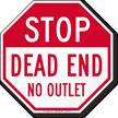 Stop, Dead End, No Outlet Sign