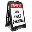 Stop Here For Valet Parking Sidewalk Sign