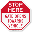 Stop Here Gate Opens Towards Vehicle Sign