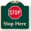 Stop Here Signature Sign