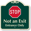 Stop Not An Exit Entrance Signature Sign
