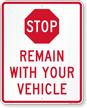 Stop Remain With Your Vehicle Sign