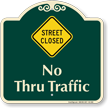 Street Closed, No Thru Traffic Signature Sign