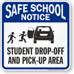 Student Drop-Off and Pick-Up Area Sign, Left