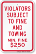 Violators Subject To $250 Fine & Towing Sign