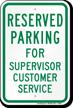 Novelty Parking Reserved For Supervisor Customer Service Sign