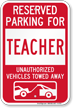 Reserved Parking For Teacher Vehicles Tow Away Sign