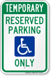 Temporary Handicapped Reserved Parking Only Sign