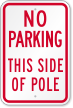 This Side Of Pole No Parking Sign
