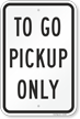 To Go Pickup Only Sign
