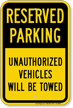 Unauthorized Vehicles Will Be Towed Sign