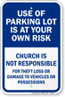 Use Of Parking Lot Is At Your Own Risk Sign
