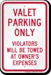 Valet Parking Only Violators Towed Sign