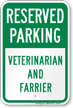 Veterinarian And Farrier Reserved Parking Sign