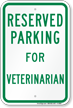 Parking Space Reserved For Veterinarian Sign