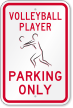 Volleyball Player Parking Only Sign