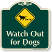 Watch Out for Dogs Signature Sign