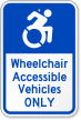 Wheelchair Accessible Vehicles Only Parking Sign