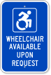 Wheelchair Available Upon Request with Symbol Sign