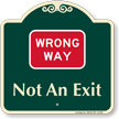 Wrong Way Not An Exit Signature Sign