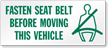 Fasten Seat Belt Before Moving Vehicle Seat Belt Label