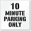 10 Minute Parking Only, Parking Lot Stencil