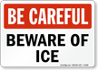 Be Careful Beware Of Ice Sign
