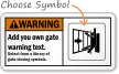 Warning (ANSI)Add you own gate warning Sign