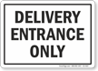 Delivery Entrance Only Traffic Sign