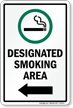 Designated Smoking Area Sign With Left Arrow Sign