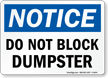 Notice Do Not Block Dumpster Sign