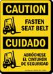 Fasten Seat Belt OSHA Caution Bilingual Sign
