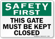 Safety Gate Kept Closed Sign