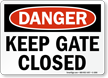 Danger Keep Gate Closed Sign
