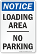 Loading Area, No Parking OSHA Notice Sign