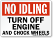 No Idling Chock Wheels Sign